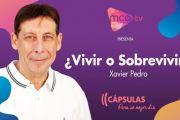 [Cápsulas MCA TV] Xavier Pedro - ¿Vivir o Sobrevivir?