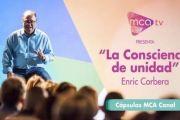 [Cápsulas MCA TV] Enric Corbera - La Consciencia de Unidad