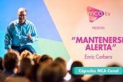 [Cápsulas MCA TV] Enric Corbera - Mantenerse Alerta