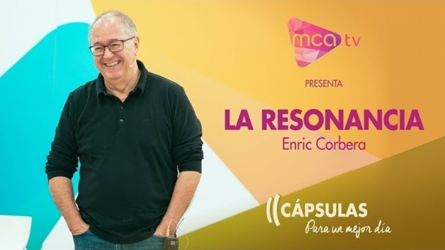 [Cápsulas MCA TV] Enric Corbera - La Resonancia